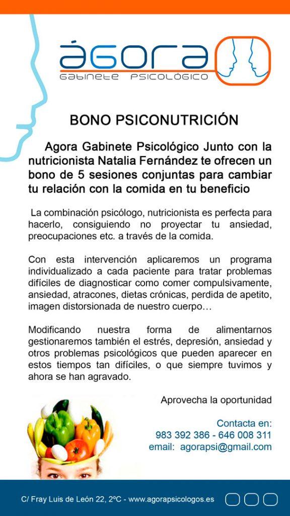 BONO PSICONUTRICIÓN - Agora Gabinete Psicológico Junto con la nutricionista Natalia Fernández te ofrecen un bono de 5 sesiones conjuntas para cambiar tu relación con la comida en tu beneficio